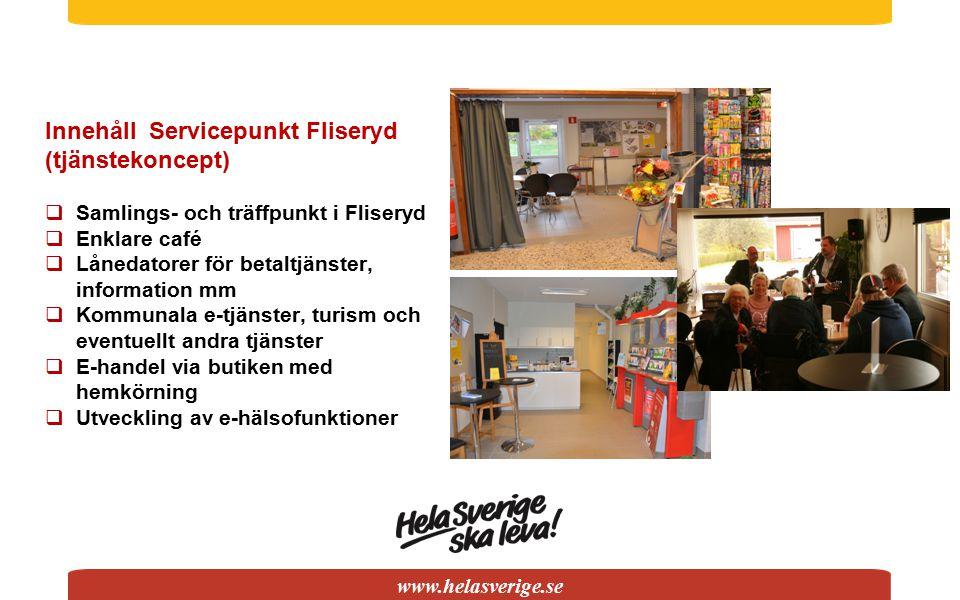 www.helasverige.se Innehåll Servicepunkt Fliseryd (tjänstekoncept)  Samlings- och träffpunkt i Fliseryd  Enklare café  Lånedatorer för betaltjänste