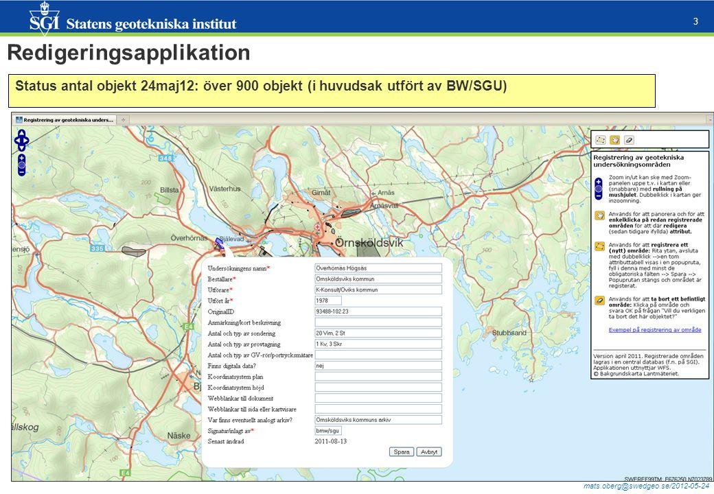 mats.oberg@swedgeo.se/2012-05-24 4 1.2 Teknisk detaljutformning - utveckling av redigeringsapplikation Leverans från underkonsult (systemutvecklare SWECO) 1/6.