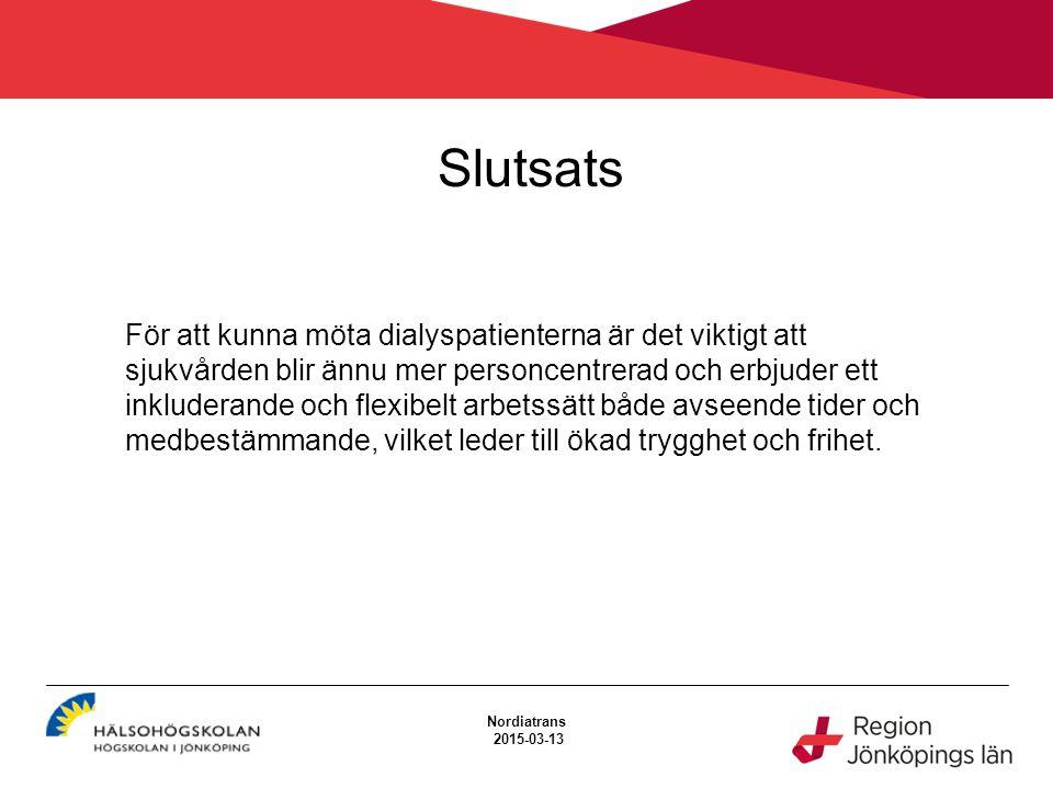 Slutsats Nordiatrans 2015-03-13 För att kunna möta dialyspatienterna är det viktigt att sjukvården blir ännu mer personcentrerad och erbjuder ett inkl