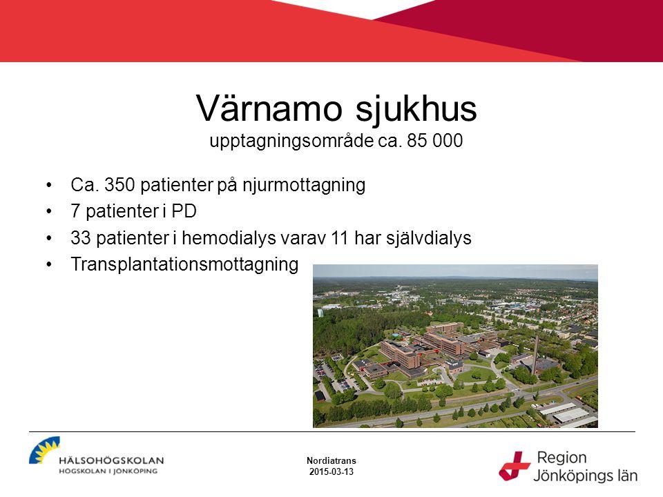 Värnamo sjukhus upptagningsområde ca. 85 000 Ca. 350 patienter på njurmottagning 7 patienter i PD 33 patienter i hemodialys varav 11 har självdialys T