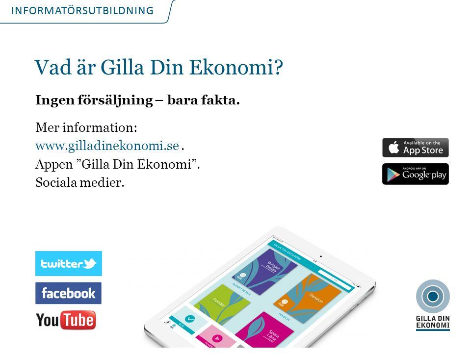 INFORMATÖRSUTBILDNING Vad är Gilla Din Ekonomi.