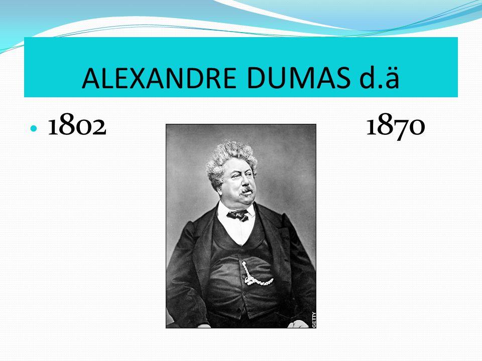 ALEXANDRE DUMAS d.ä 18021870