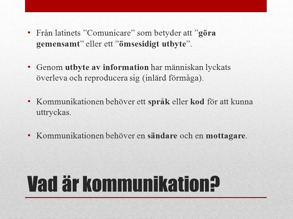 """Vad är kommunikation? Från latinets """"Comunicare"""" som betyder att """"göra gemensamt"""" eller ett """"ömsesidigt utbyte"""". Genom utbyte av information har männi"""