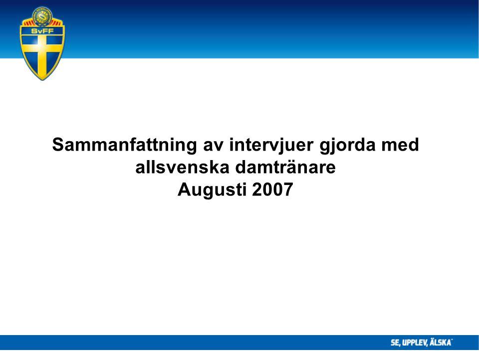 Sammanfattning av intervjuer gjorda med allsvenska damtränare Augusti 2007