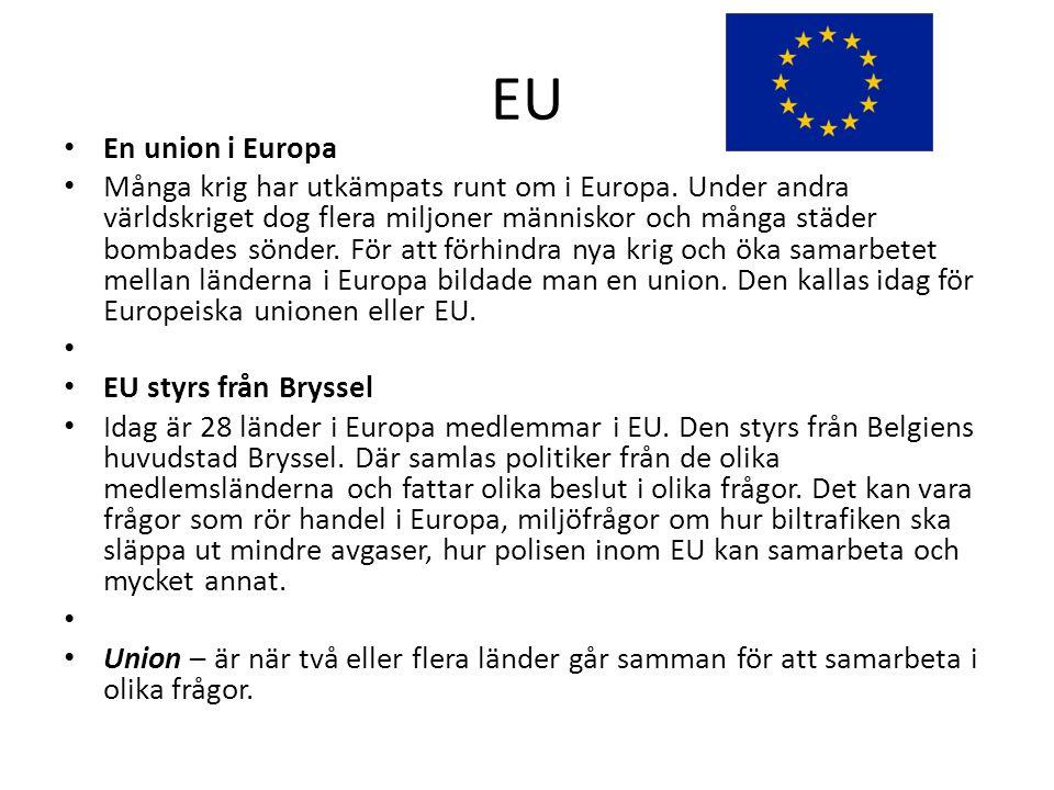 EU En union i Europa Många krig har utkämpats runt om i Europa. Under andra världskriget dog flera miljoner människor och många städer bombades sönder