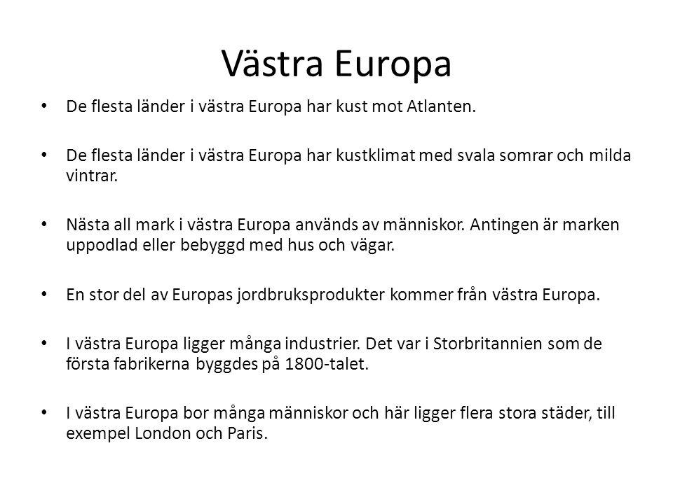 Västra Europa De flesta länder i västra Europa har kust mot Atlanten. De flesta länder i västra Europa har kustklimat med svala somrar och milda vintr
