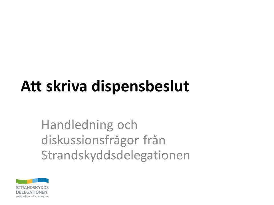 Att skriva dispensbeslut Handledning och diskussionsfrågor från Strandskyddsdelegationen