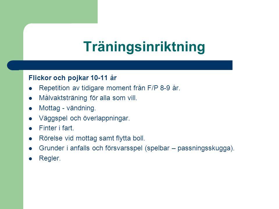 Träningsinriktning Pojkar och flickor 12-13 år Underhålla tidigare träningsmoment.