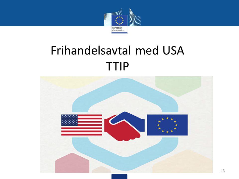Frihandelsavtal med USA TTIP 13