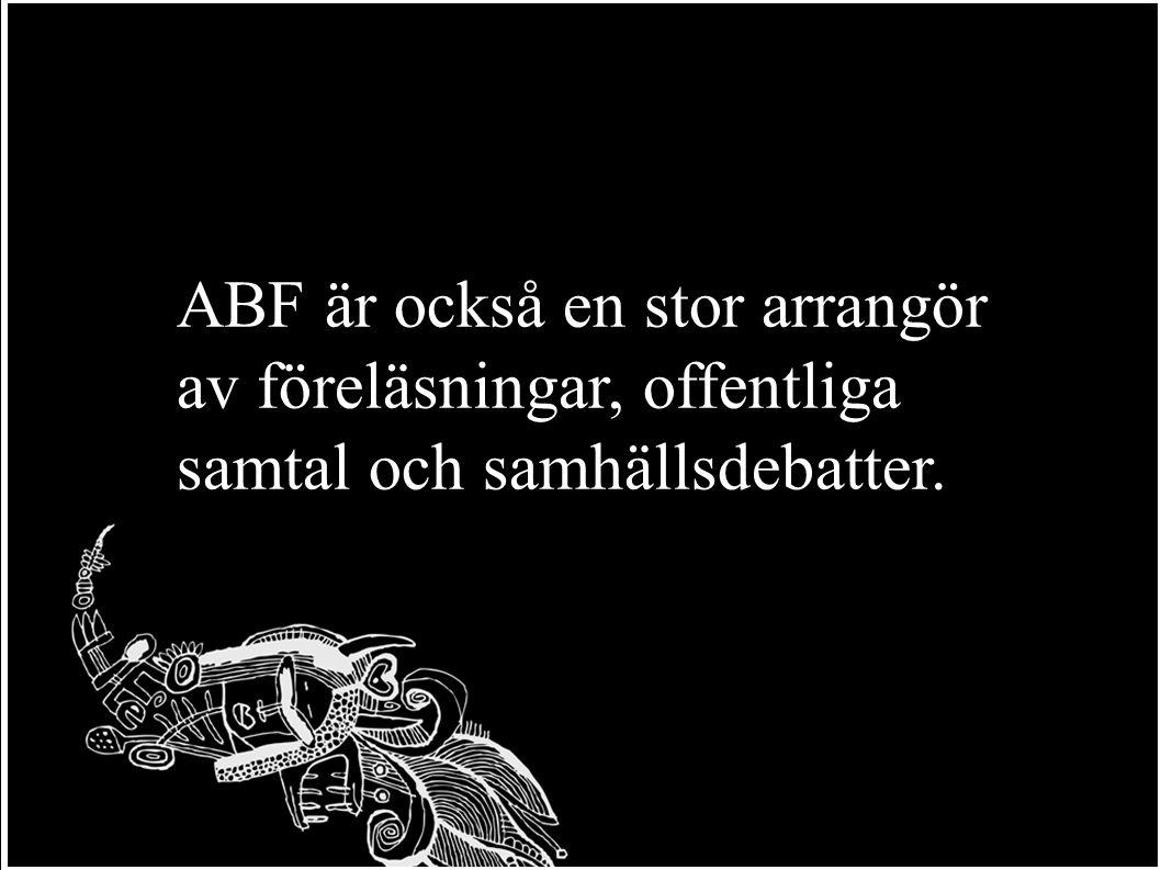 ABF är också en stor arrangör av föreläsningar, offentliga samtal och samhällsdebatter.