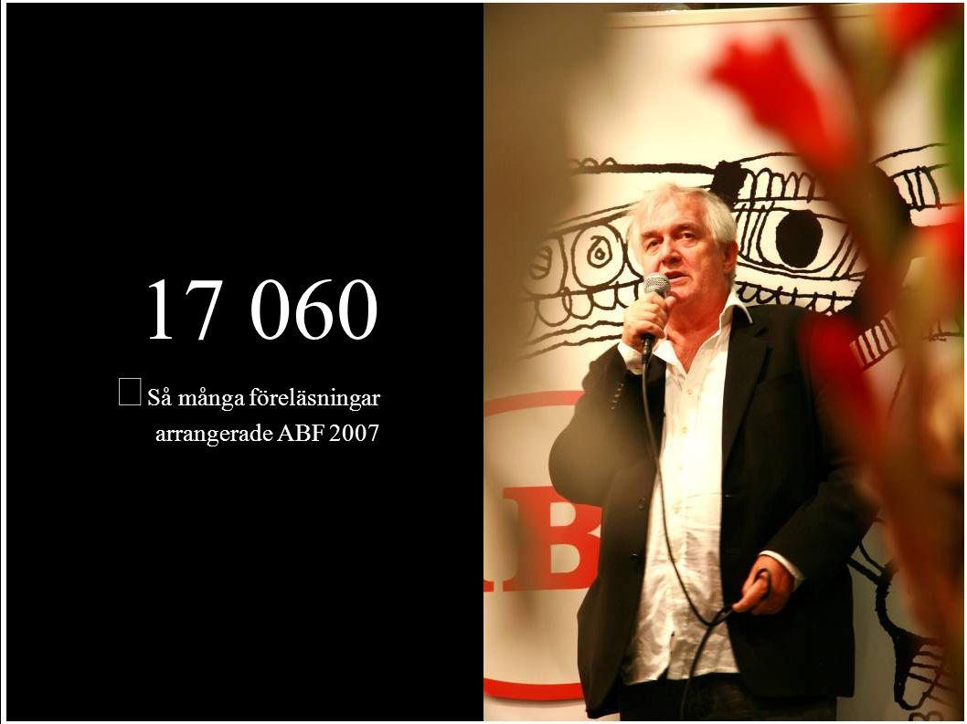 17 060 Så många föreläsningar arrangerade ABF 2007