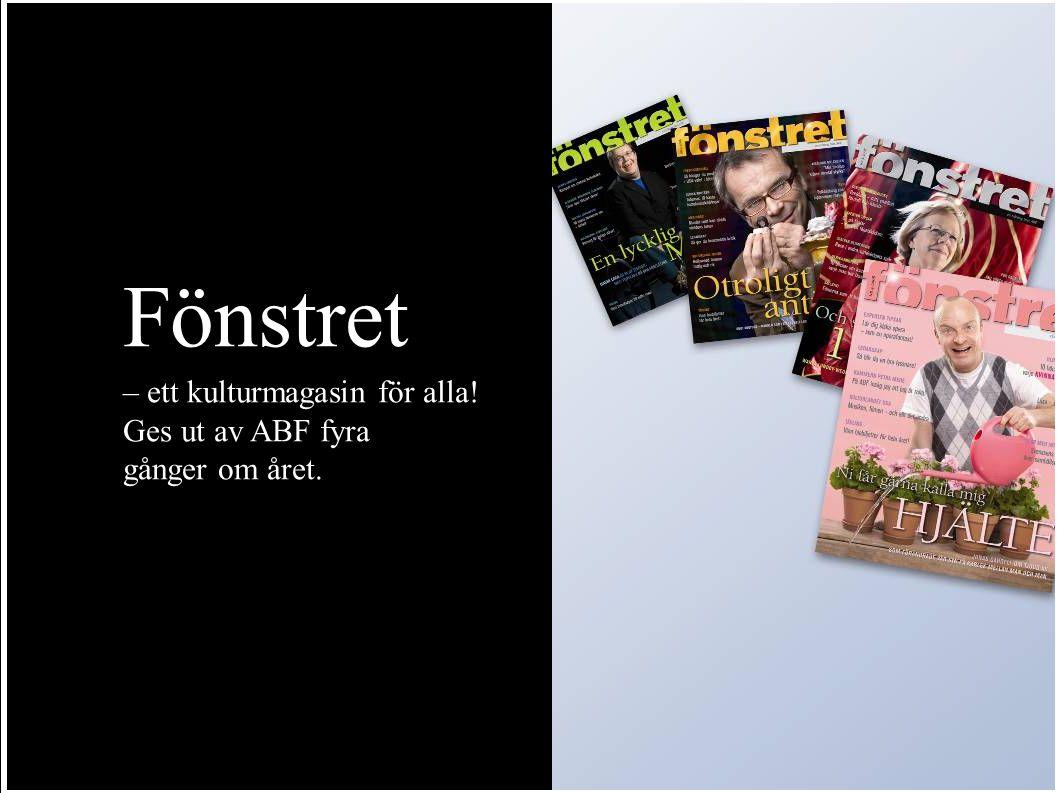 Fönstret – ett kulturmagasin för alla! Ges ut av ABF fyra gånger om året.