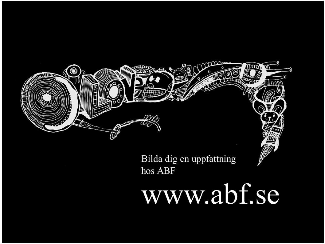 Bilda dig en uppfattning hos ABF www.abf.se