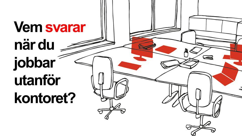 Vem svarar när du jobbar utanför kontoret?