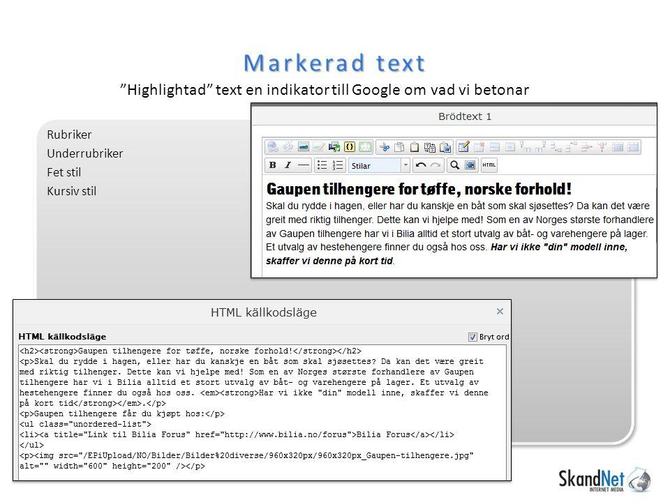 Markerad text Highlightad text en indikator till Google om vad vi betonar