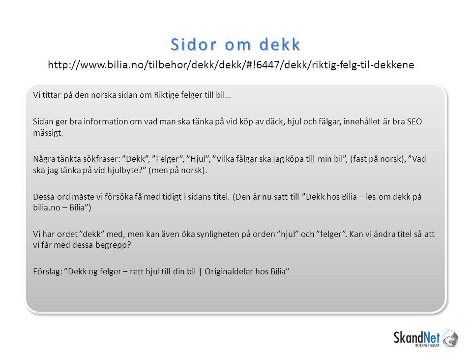 Sidor om dekk http://www.bilia.no/tilbehor/dekk/dekk/#!6447/dekk/riktig-felg-til-dekkene