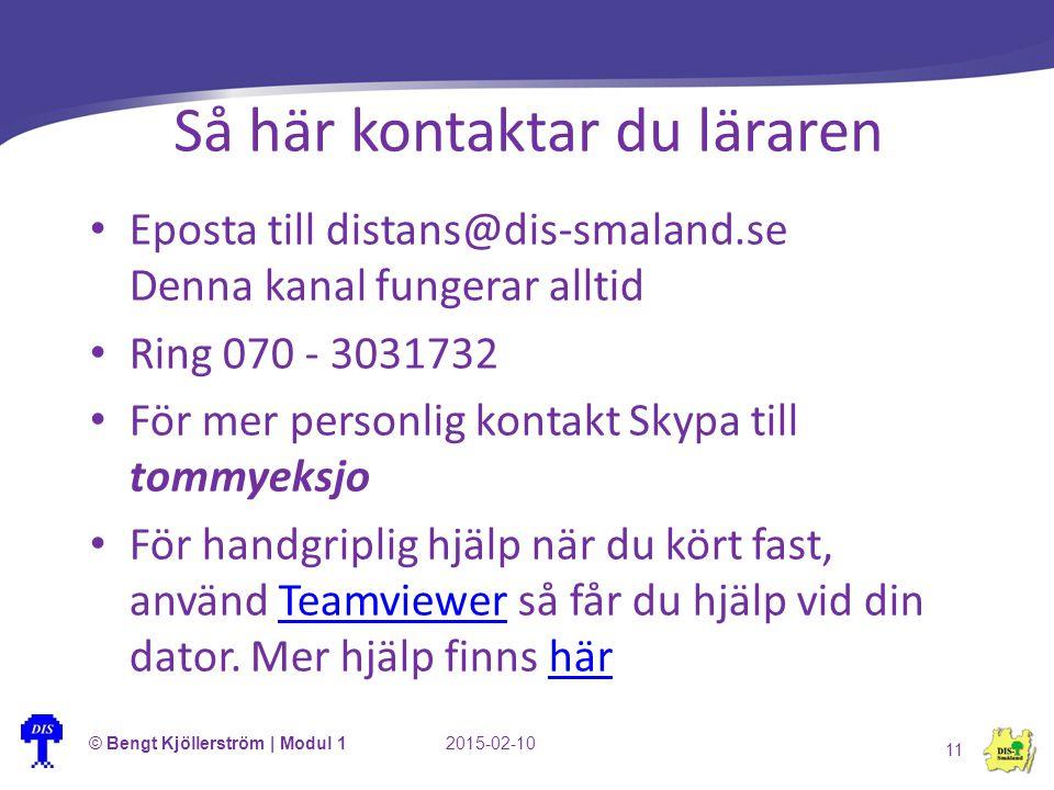 Så här kontaktar du läraren Eposta till distans@dis-smaland.se Denna kanal fungerar alltid Ring 070 - 3031732 För mer personlig kontakt Skypa till tom