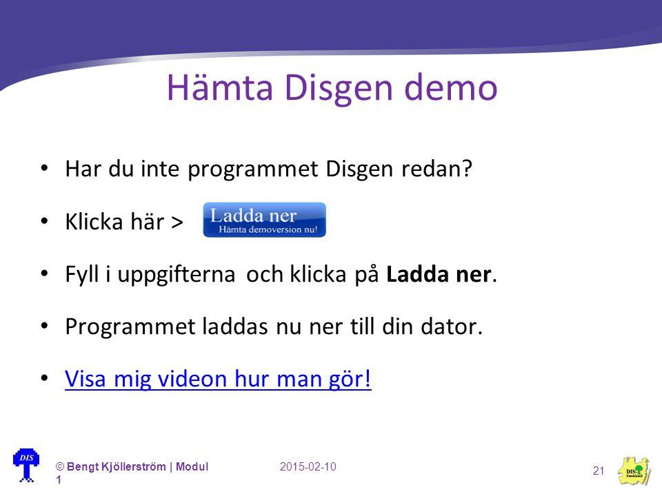 Hämta Disgen demo Har du inte programmet Disgen redan? Klicka här > Fyll i uppgifterna och klicka på Ladda ner. Programmet laddas nu ner till din dato