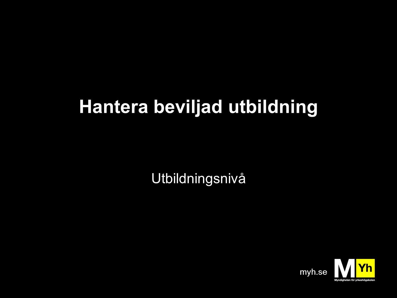 myh.se Hantera beviljad utbildning Utbildningsnivå
