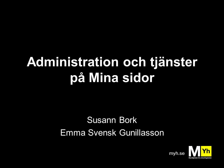 myh.se Administration och tjänster på Mina sidor Susann Bork Emma Svensk Gunillasson