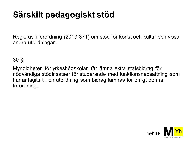 myh.se Särskilt pedagogiskt stöd Regleras i förordning (2013:871) om stöd för konst och kultur och vissa andra utbildningar.