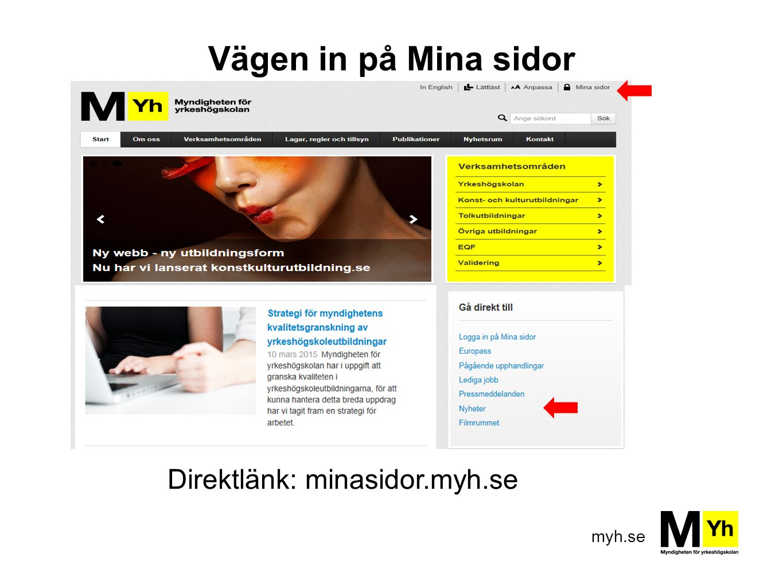 myh.se Vägen in på Mina sidor Direktlänk: minasidor.myh.se