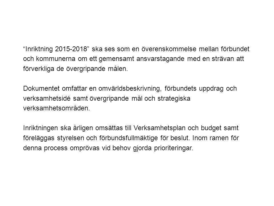 Inriktning 2015-2018 ska ses som en överenskommelse mellan förbundet och kommunerna om ett gemensamt ansvarstagande med en strävan att förverkliga de övergripande målen.