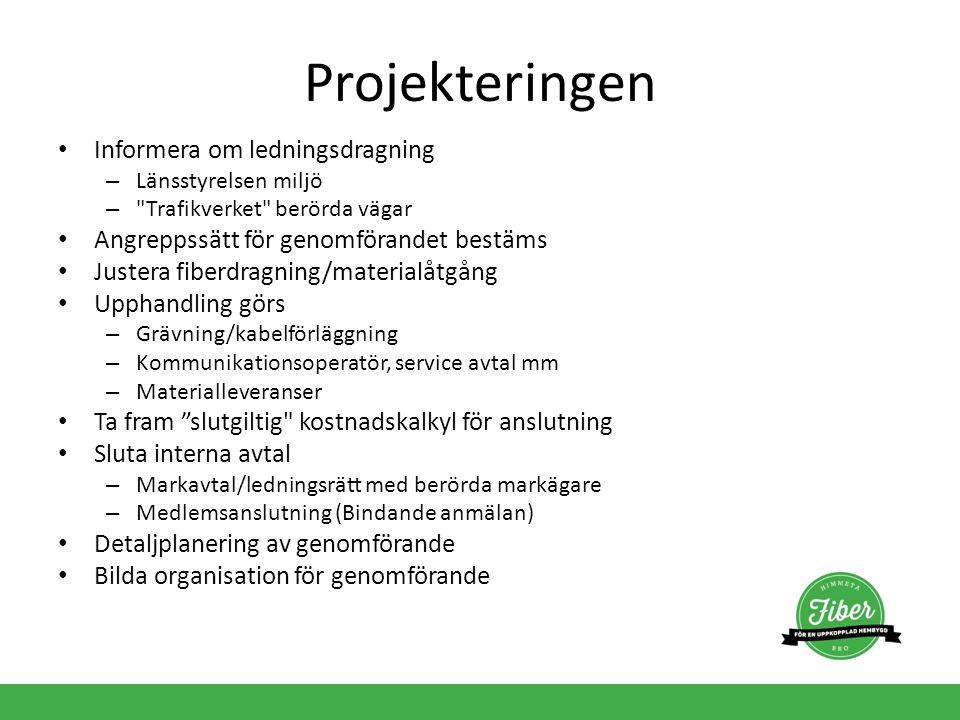 Vi behöver er hjälp Projekteringen – Sluta markavtal – Sluta medlemsavtal Genomförandet – Praktisk hantering av material (Logistik, förvaring av material) – Koordinering av arbete inom området