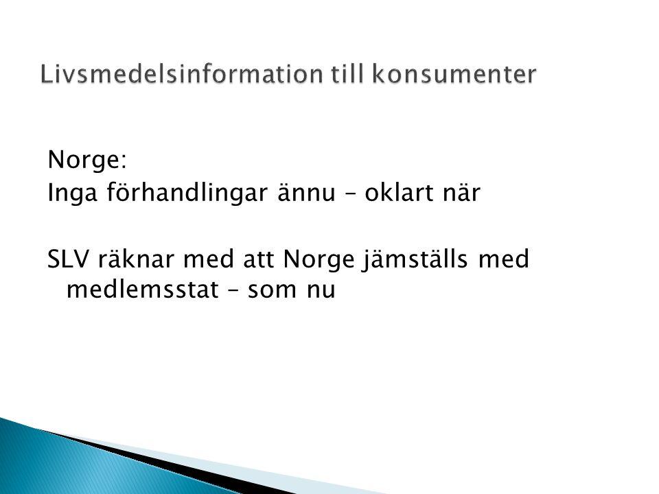 Norge: Inga förhandlingar ännu – oklart när SLV räknar med att Norge jämställs med medlemsstat – som nu