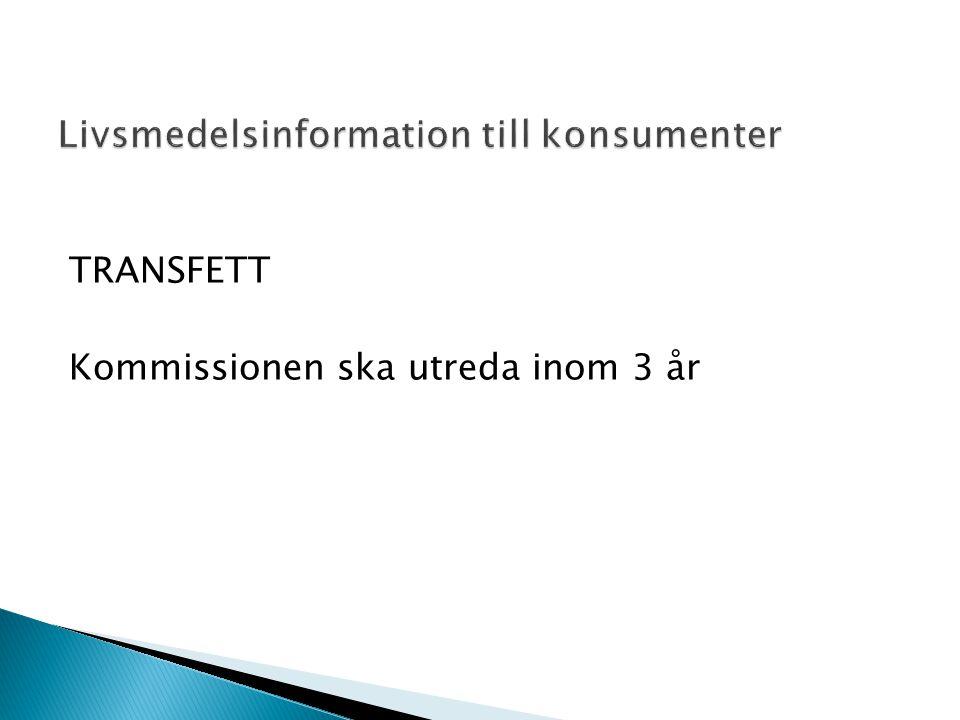 TRANSFETT Kommissionen ska utreda inom 3 år