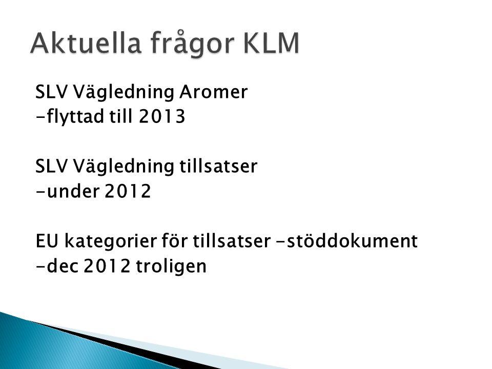 SLV Vägledning Aromer -flyttad till 2013 SLV Vägledning tillsatser -under 2012 EU kategorier för tillsatser -stöddokument -dec 2012 troligen