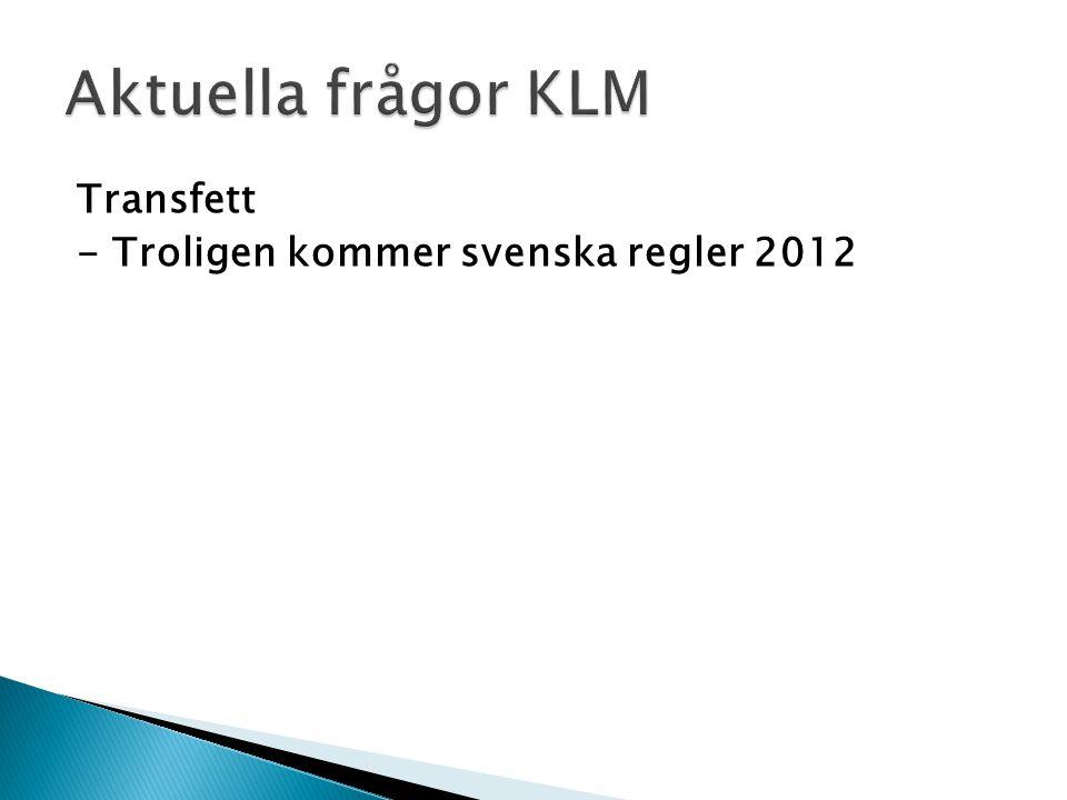 Transfett - Troligen kommer svenska regler 2012