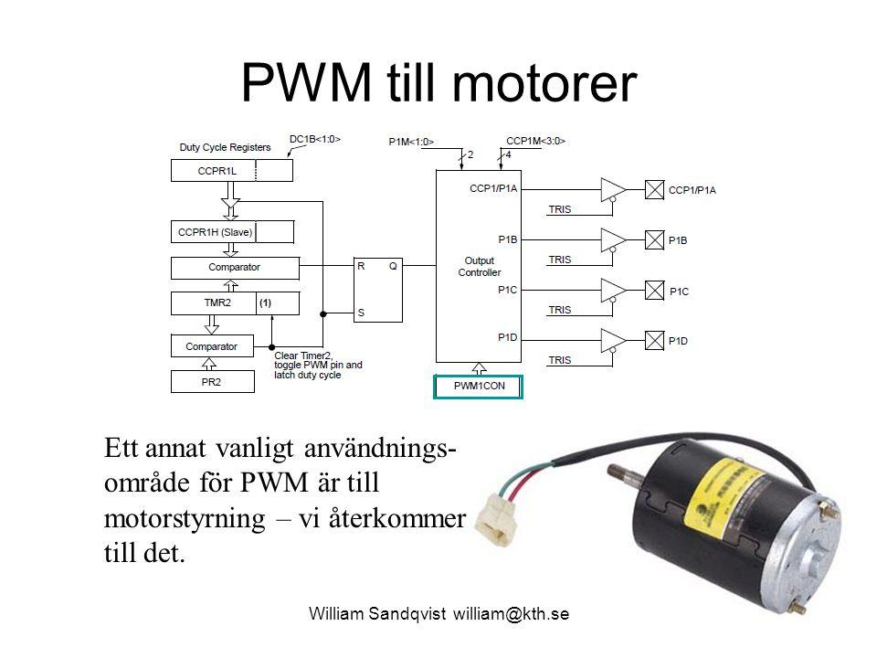 PWM till motorer William Sandqvist william@kth.se Ett annat vanligt användnings- område för PWM är till motorstyrning – vi återkommer till det.