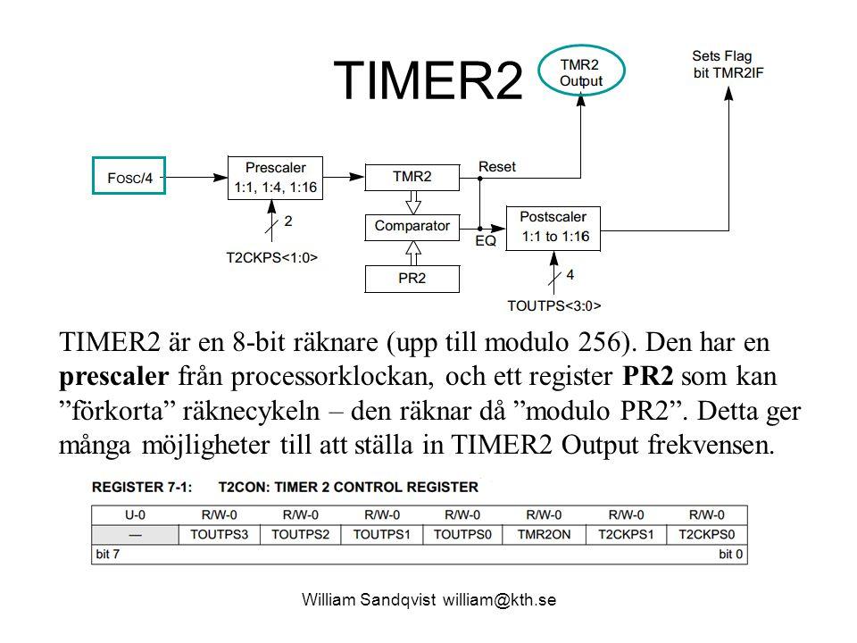 TIMER2 William Sandqvist william@kth.se TIMER2 är en 8-bit räknare (upp till modulo 256). Den har en prescaler från processorklockan, och ett register