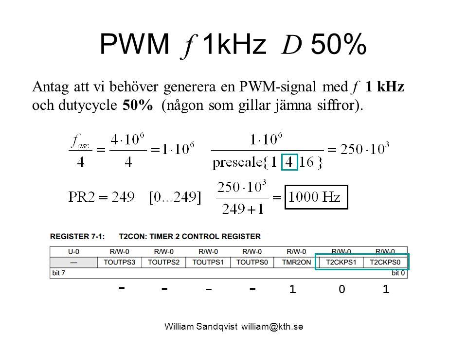 PWM f 1kHz D 50% William Sandqvist william@kth.se 00 1 1 00 PWM-mode CCP1-pin TRISC.5=0; Två extra bitars DutyCycle upplösning (minst signifikanta bitar) Tio bitars upplösning har man när PR2=255.