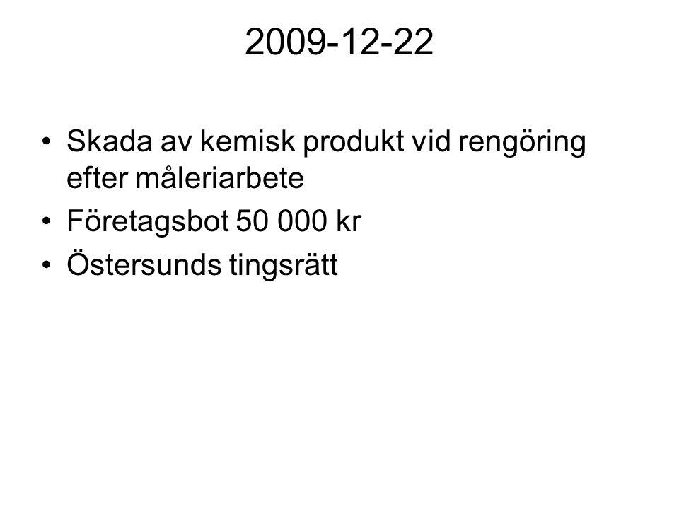2009-12-22 Skada av kemisk produkt vid rengöring efter måleriarbete Företagsbot 50 000 kr Östersunds tingsrätt