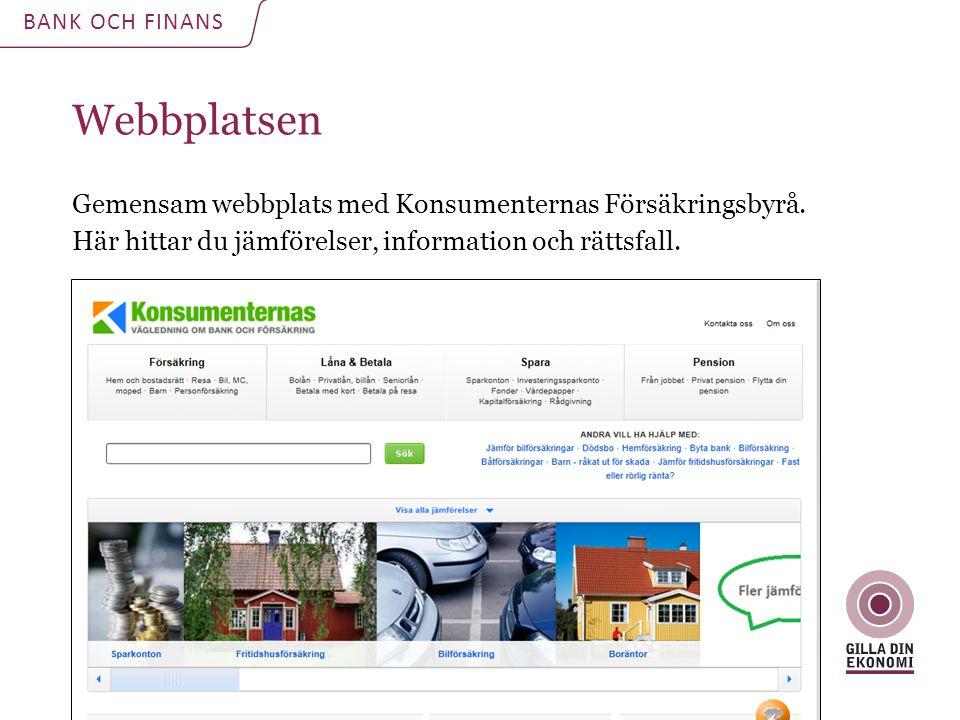 Webbplatsen Gemensam webbplats med Konsumenternas Försäkringsbyrå. Här hittar du jämförelser, information och rättsfall. BANK OCH FINANS