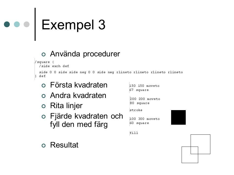 Exempel 3 Använda procedurer Första kvadraten Andra kvadraten Rita linjer Fjärde kvadraten och fyll den med färg Resultat