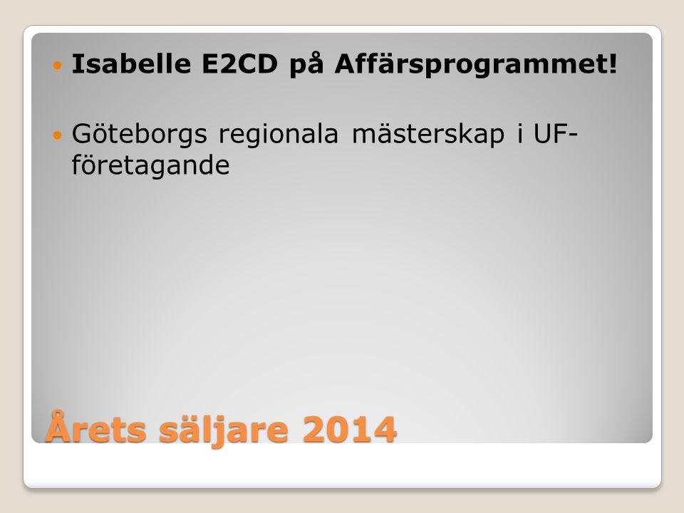 Årets säljare 2014 Isabelle E2CD på Affärsprogrammet! Göteborgs regionala mästerskap i UF- företagande