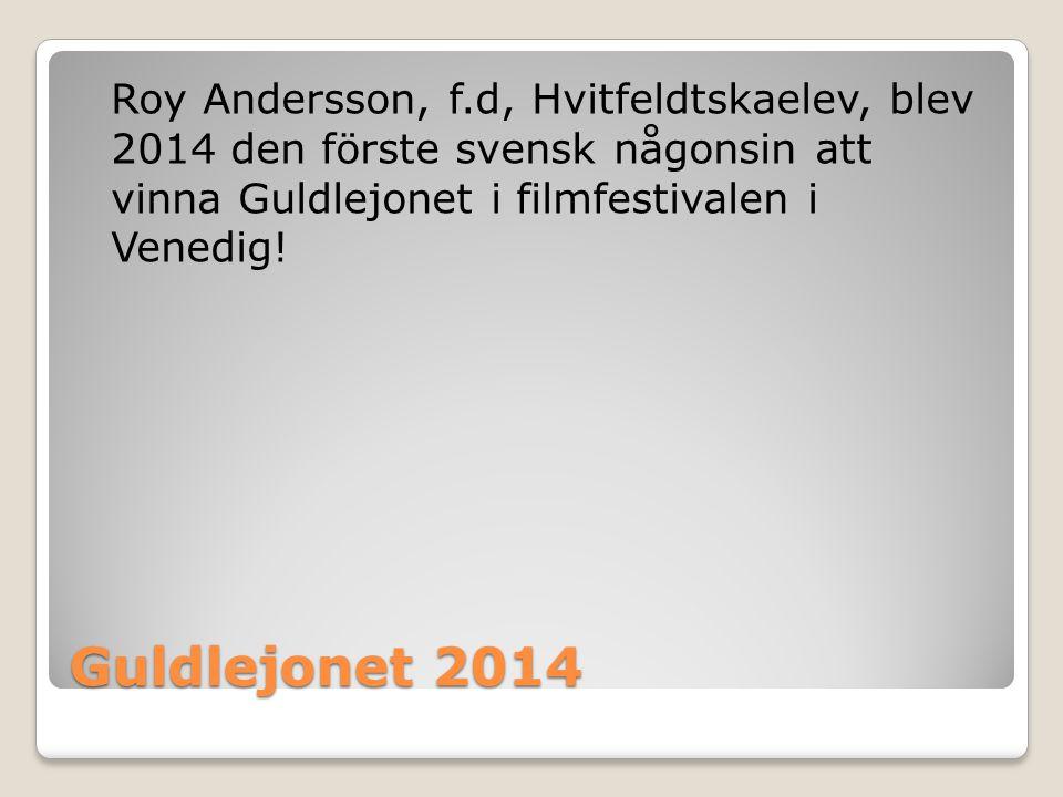 Guldlejonet 2014 Roy Andersson, f.d, Hvitfeldtskaelev, blev 2014 den förste svensk någonsin att vinna Guldlejonet i filmfestivalen i Venedig!