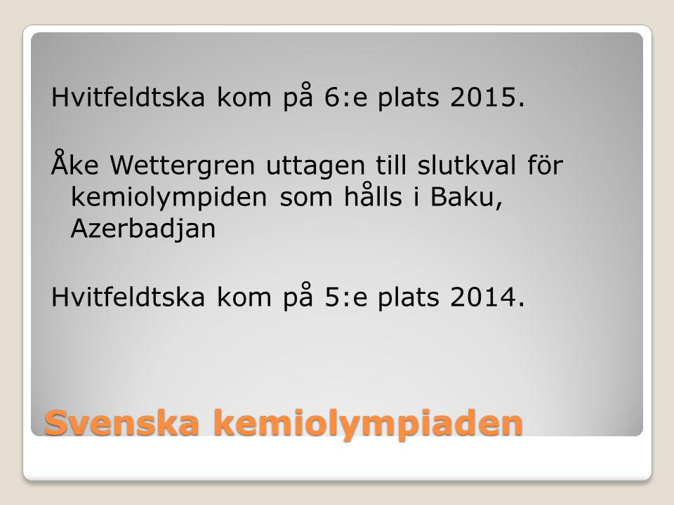 Svenska kemiolympiaden Hvitfeldtska kom på 6:e plats 2015. Åke Wettergren uttagen till slutkval för kemiolympiden som hålls i Baku, Azerbadjan Hvitfel