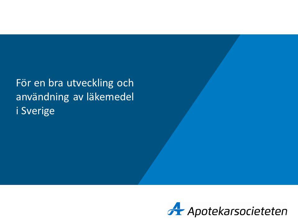För en bra utveckling och användning av läkemedel i Sverige