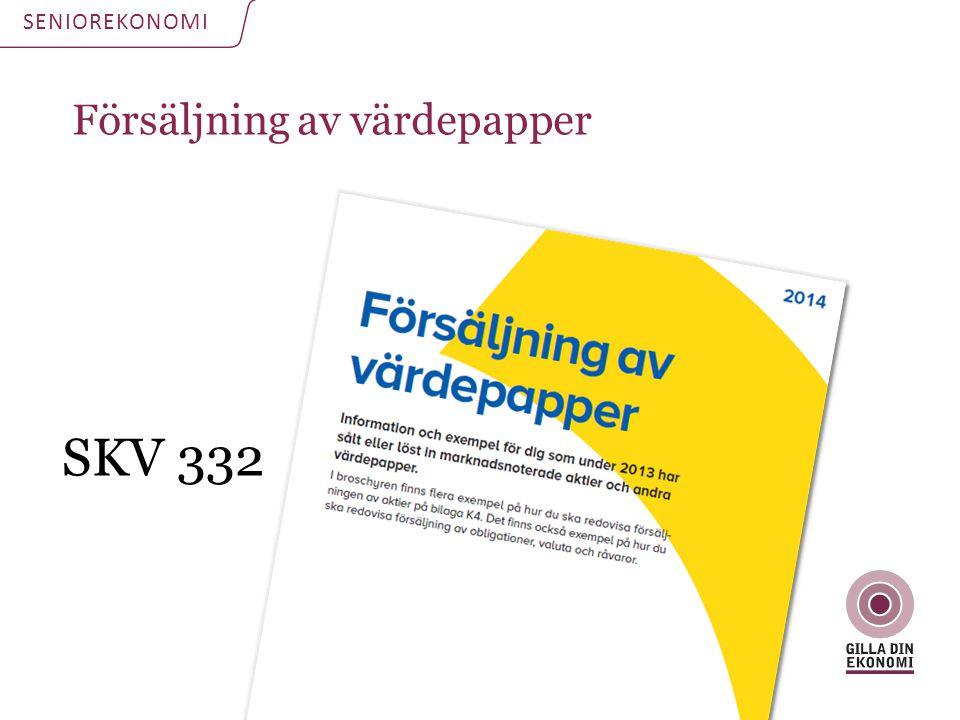 Försäljning av värdepapper SENIOREKONOMI SKV 332