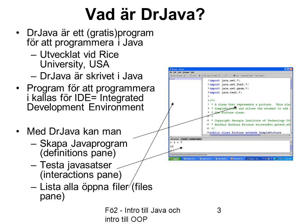 Fö2 - Intro till Java och intro till OOP 34 Att hitta klasser, egenskaper (instans- variabler) och metoder.