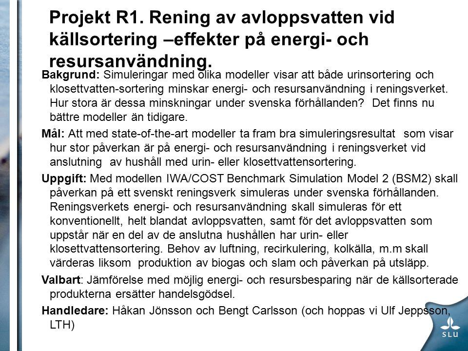 Projekt R1. Rening av avloppsvatten vid källsortering –effekter på energi- och resursanvändning.