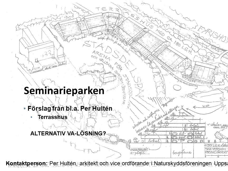 Seminarieparken Förslag från bl.a. Per Hultén Terrasshus ALTERNATIV VA-LÖSNING.