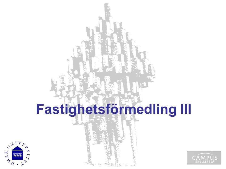 Välkomna Upprop Fastighetsförmedling III Kursutvärdering Kursens uppläggning Schema Introduktion