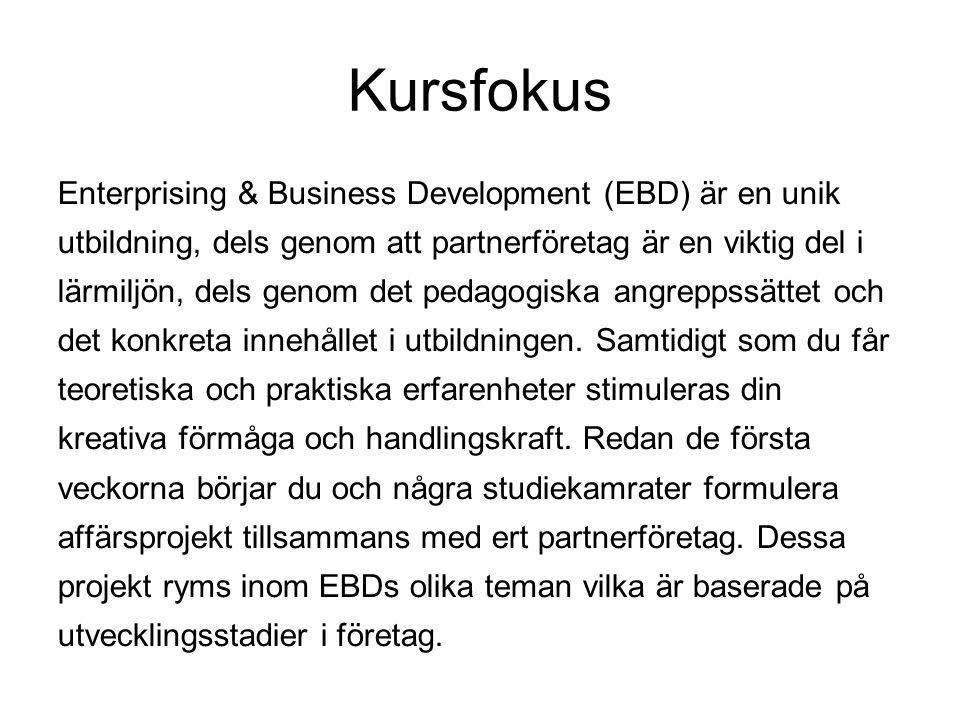 Kursfokus Enterprising & Business Development (EBD) är en unik utbildning, dels genom att partnerföretag är en viktig del i lärmiljön, dels genom det pedagogiska angreppssättet och det konkreta innehållet i utbildningen.