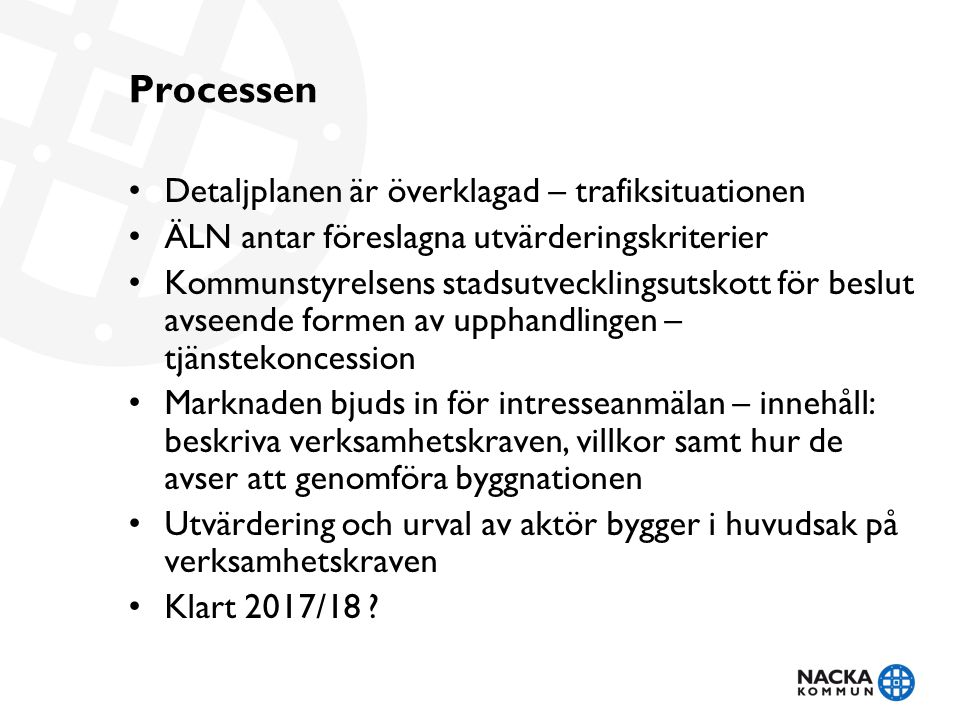 Processen Detaljplanen är överklagad – trafiksituationen ÄLN antar föreslagna utvärderingskriterier Kommunstyrelsens stadsutvecklingsutskott för beslu