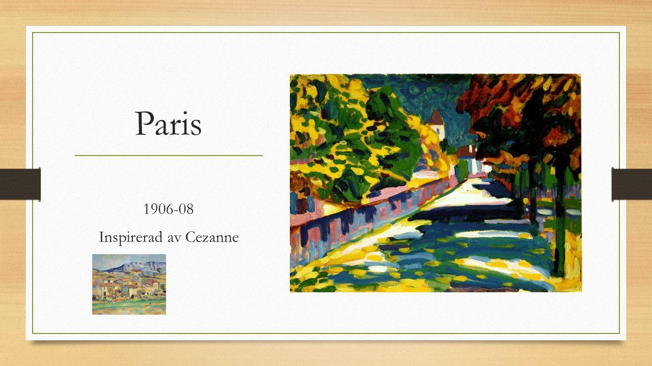 Paris 1906-08 Inspirerad av Cezanne